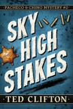 Sky High Stakes - Ted clifton