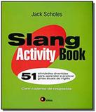 Slang activity book - 51 atividades divertidas par - Disal editora