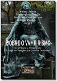 Sobre o vampirismo - Autor independente
