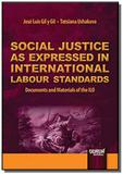 Social justice as expressed in international labou - Jurua