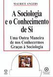 Sociologia e o conhecimento de si, a - Instituto piaget