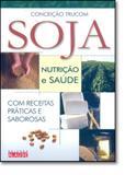 Soja: Nutrição e Saúde - Alaude