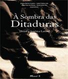 Sombra Das Ditaduras, A - Mauad