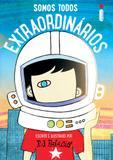 Somos todos extraordinários - Escrito e ilustrado por R.J. Palácio