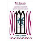 Somos Todos Inocentes   - Espaco Vida - Diversos