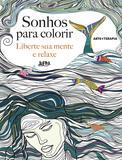 Sonhos para colorir: liberte sua mente e relaxe
