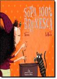 Sopa 100 bruxesca, uma - Companhia das letrinhas (cia das letras)