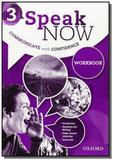 Speak now 3: workbook - Oxford