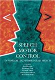 Speech motor control in normal and disordered speech - Oui - oxford (inglaterra)