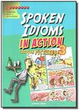 Spoken idioms in action 3 - through pictures - lea - Learners publishing