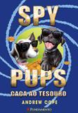 Spy Pups - Caça Ao Tesouro