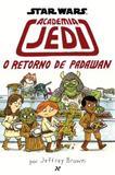 Star Wars : Academia Jedi - o Retorno de Padawan - Editora aleph