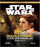 Star Wars - Imperio E Rebeliao - O Fio Da Navalha - Universo dos livros
