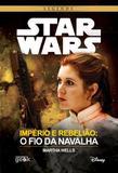 Star Wars - Imperio e Rebeliao - o Fio da Navalha - Universo geek