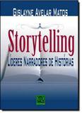 Storytelling: Líderes Narradores de História - Qualitymark