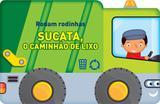 Sucata, o caminhão de lixo : Rodam rodinhas