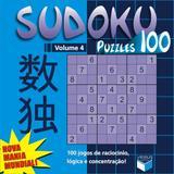 Sudoku Puzzles 100 (Volume 4) - 100 Jogos De Raciocínio, Lógica E Concentração! - Record