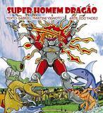 Super Homem Dragão - All print
