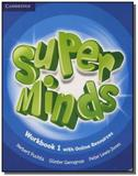Super minds 1 wb with online resources - Cambridge