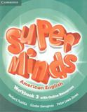 Super minds 3 - american english - workbook with online resources - first edition - Cambridge university press do brasil