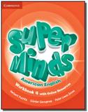 Super minds american english 4 wb with online reso - Cambridge