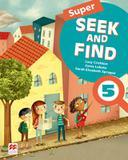 Super seek and find 5 sb and digital pack - 2nd ed - Macmillan