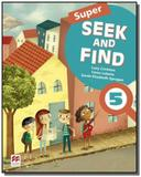 Super seek and find students book  digital pack-5 - Macmillan