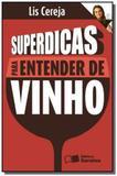 Superdicas para entender de vinho - Saraiva