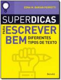 Superdicas Para Escrever Bem Diferentes Tipo de Textos - 03Ed/18 - Benvira