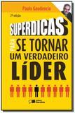 Superdicas para se tornar um verdadeiro lider - Saraiva