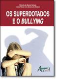 Superdotados e o Bullying, Os - Appris