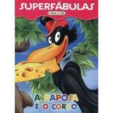 Superfábulas - A Raposa e o Corvo - Girassol