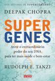 Supergenes - Ative o extraordinário poder do seu DNA para ter mais saúde e bem-estar