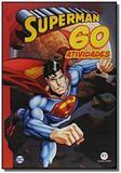 Superman - 60 atividades - Ciranda cultural ltda
