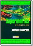 Supermentes: do big bang a era digital - Grupo elsevier