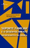 Suporte familiar e o desenvolvimento sociocognitivo da criança - Paco editorial