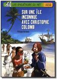 Sur une ile inconnue avec christophe colomb - Didier