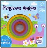 Surpresa do bebe: pequenos amigos - Happy books