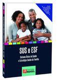 Sus e esf sistema único de saúde e estratégia saúde da família - Editora rideel