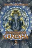 Sussurros de ganesha - Madras editora