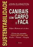 Sustentabilidade - Canibais com Garfo e Faca - M.books
