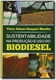 Sustentabilidade na producao e uso do biodiesel - Appris