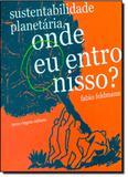 Sustentablidade Planetária, Onde Eu Entro Nisso - Terra virgem