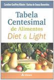 Tabela Centesimal de Alimentos Diet e Light - Atheneu