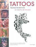 Tattoos. Nuevas Tendencias En Diseño de Tatuajes - Ilus books