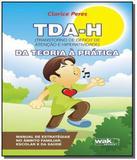Tda-h: transtorno de deficit de atencao e hiperati - Wak