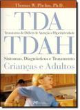 Tda/tdah - transtorno de deficit de atencao e hiperatividade : sintomas, diagnosticos e tratamento criancas e adultos - M. books