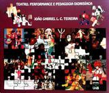 Teatro, Performance e Pedagogia Dionisíaca - Unb