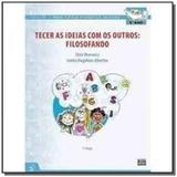TECER AS IDÉIAS COM OS OUTROS: FILOSOFANDO - 5o ANO - Editora sophos ltda
