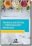 Tecnica dietetica em preparacoes especiais - teoria e pratica de laboratorio - Eru - rubio